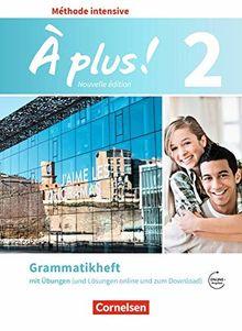 À plus ! - Méthode intensive - Nouvelle édition: Band 2 - Grammatikheft