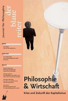 Der Blaue Reiter. Journal für Philosophie: Der Blaue Reiter 30. Journal für Philosophie / Philosophie und Wirtschaft. Krise und Zukunft des Kapitalismus: BD 30