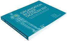 Organisation in einer Digitalen Zeit: Ein Buch für die Gestaltung von reaktionsfähigen und schlanken Organisationen mit Hilfe von skalierten Agile & Lean Mustern