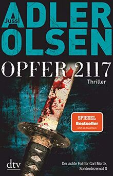 Opfer 2117: Der achte Fall für Carl Mørck, Sonderdezernat Q, Thriller (Carl-Mørck-Reihe, Band 8)
