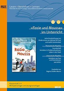 »Rosie und Moussa« im Unterricht: Lehrerhandreichung zum Kinderroman von Michael de Cock(Klassenstufe 3-4, mit Kopiervorlagen und Lösungsvorschlägen) (Beltz Praxis / Lesen - Verstehen - Lernen)