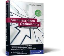 Suchmaschinen-Optimierung für Webentwickler: Das umfassende Handbuch: Funktionsweisen von Google & Co. Ranking-Optimierung und Usability (Galileo Computing)