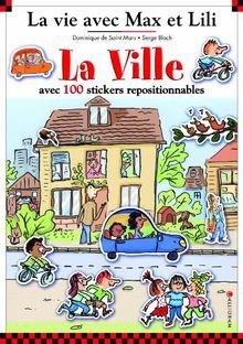 La ville avec Max et Lili (livre avec 100 autocollants)