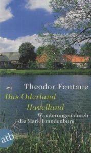 Wanderungen durch die Mark Brandenburg, Band 2: Band 2: Das Oderland / Havelland