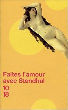 Faites l' amour avec Stendhal