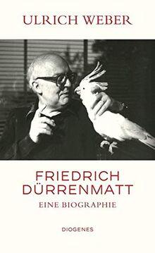Friedrich Dürrenmatt: Eine Biographie