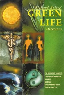 Richard Briers' Green Life Directory (Healthy Options Lifestyle 2000)