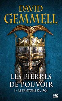 Les Pierres de Pouvoir, Tome 1 : Le Fantôme du roi