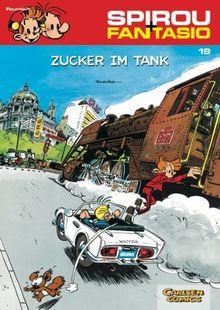 Spirou & Fantasio, Band 19: Zucker im Tank: (Neuedition)