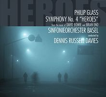 Glass: Sinfonie 4 Heroes Fom the Music of David Bowie