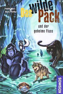 Das Wilde Pack, 3, und der geheime Fluss