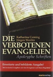 Die verbotenen Evangelien: Apokryphe Schriften