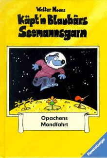Opachens Mondfahrt: Käpt'n Blaubärs Seemannsgarn 1