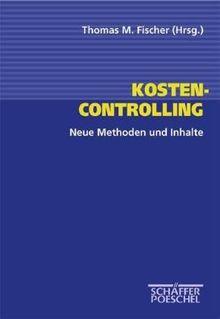 Kostencontrolling. Neue Methoden und Inhalte