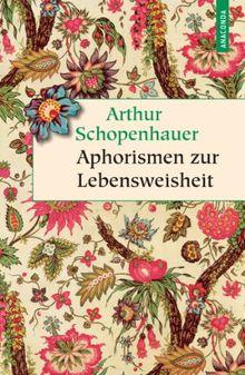 Aphorismen zur Lebensweisheit (Vollständige Ausgabe)