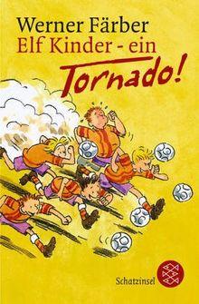Elf Kinder - ein Tornado!