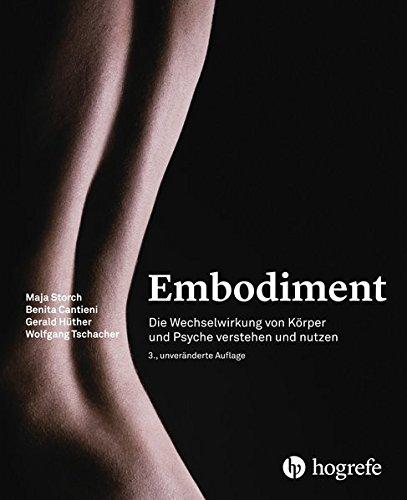 Embodiment: Die Wechselwirkung von Körper und Psyche verstehen und ...