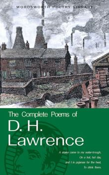 Complete Poems of D.H. Lawrence (Wordsworth Poetry Library)