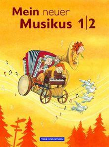 Mein neuer Musikus: 1./2. Schuljahr - Schülerbuch