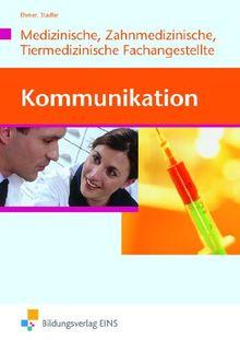 Kommunikation für Mitarbeiter in Arzt-, Zahnarzt- und Tierarztpraxis. Lehr- und Fachbuch. (Lernmaterialien)