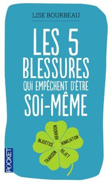 Livre Les 5 blessures qui empêchent d'être soi-même de Lise Bourbeau
