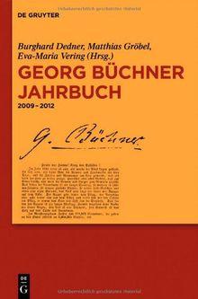 Georg Büchner Gesellschaft, ; Dedner, Burghard; Gröbel, Matthias; Vering, Eva-Maria: Georg Büchner Jahrbuch: Georg Büchner Jahrbuch: 2009 - 2012: Band 12