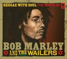 Reggae With Soul: Roots of