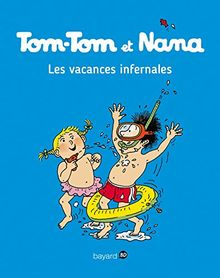 Tom Tom et Nana: Tom-Tom et Nana 5/Les vacances infernales