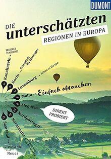 Die Unterschätzten Regionen in Europa (DuMont Bildband)