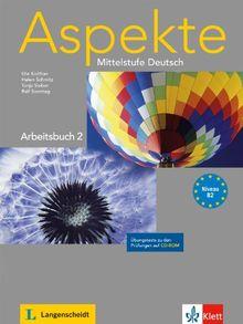Aspekte 2 (B2) - Arbeitsbuch mit Übungstests auf CD-ROM: Mittelstufe Deutsch