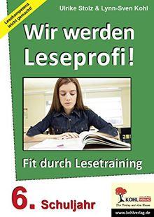 Wir werden Leseprofi, Fit durch Lesetraining: 6. Schuljahr