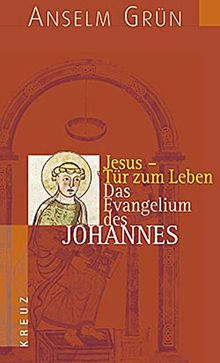 Jesus - Tür zum Leben: Das Evangelium des Johannes (Einführung in die Evangelien)