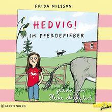 Hedvig! Im Pferdefieber, gelesen von Heike Makatsch (3 CDs)