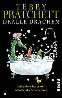Dralle Drachen: und andere Storys vom Schöpfer der Scheibenwelt