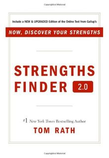 Strengths Finder 2.0: A New & Upgraded Edition of the Online Test from Gallup's Now, Discover Your Strengths