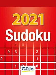 Sudoku 2021: Tages-Abreisskalender. Jeden Tag ein neues Sudoku. I Aufstellbar I 12 x 16 cm