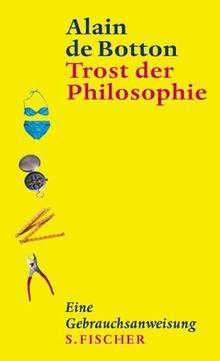 Trost der Philosophie. Eine Gebrauchsanweisung.