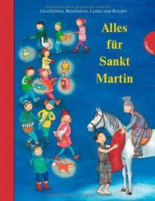 Alles für Sankt Martin, Geschichten, Bastelideen, Lieder und Rezepte
