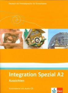 Aussichten. Integration Spezial A2. Kursmaterial mit Audio-CD: Deutsch als Fremdsprache für Erwachsene