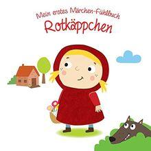 Mein erstes Märchen-Fühlbuch - Rotkäppchen