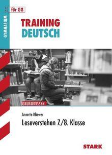 Training Deutsch Unterstufe / Leseverstehen 7. / 8. Klasse: Grundwissen für G8, Aufgaben mit Lösungen: Aufgaben und Lösungen