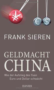 Geldmacht China: Wie der Aufstieg des Yuan Euro und Dollar schwächt