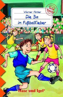 Die 3a im Fußballfieber: Schulausgabe