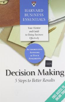 Decision Making: 5 Steps to Better Results (Harvard Business Essentials)