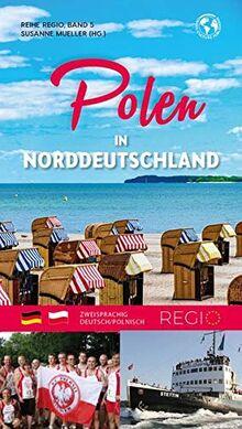 Polen in Norddeutschland ((EU) REGIO Serie)