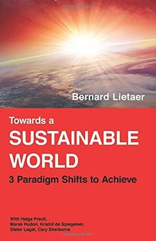 Towards a sustainable world: 3 Paradigm shifts