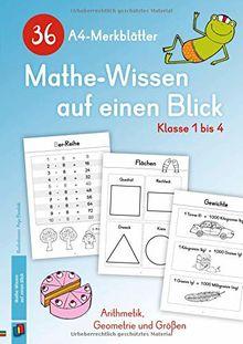 36 A4-Merkblätter Mathe-Wissen auf einen Blick – Klasse 1 bis 4: Arithmetik, Geometrie und Größen