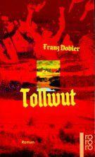 Tollwut. Roman von Franz Dobler