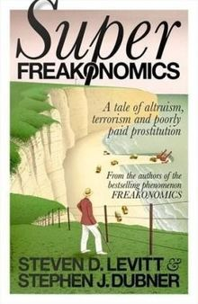 Superfreakonomics: A tale of altruism, terrorism and poorly paid prostitution
