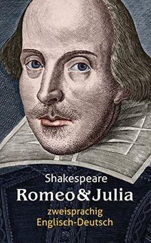 Romeo und Julia. Shakespeare. Zweisprachig: Englisch-Deutsch / Romeo and Juliet